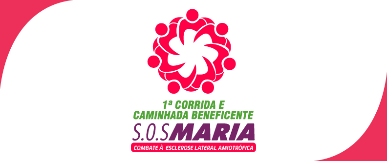 I CORRIDA E CAMINHADA S.O.S. MARIA