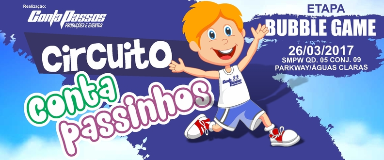 Circuito CONTA PASSINHOS - Etapa Bubble Game/COMBO
