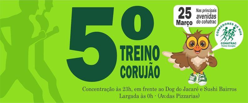 5 TREINO CORUJÃO MEIA NOITE COHATRAC