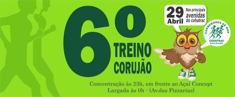 6 TREINO CORUJÃO MEIA NOITE COHATRAC