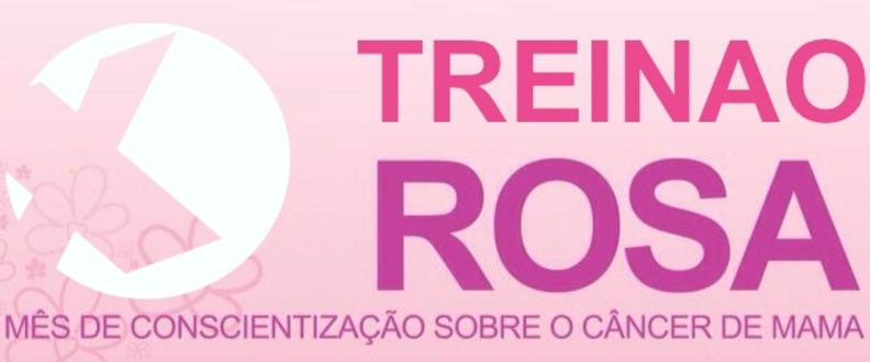 TREINAO X-ROSA OUTUBRO ROSA