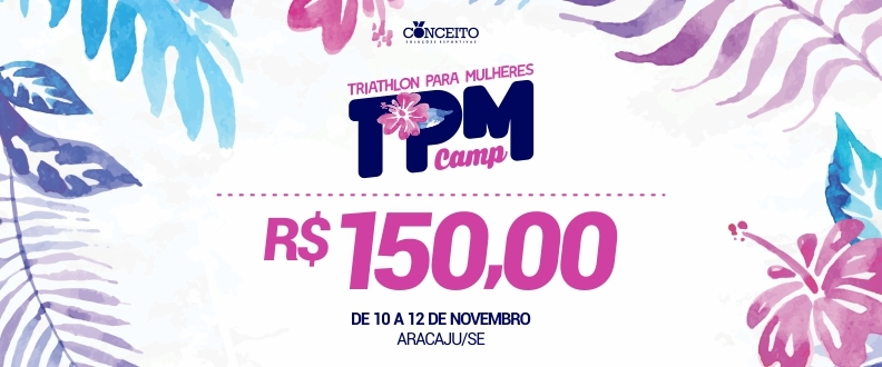 TPM CAMP - TREINAMENTO TRIATHLON PARA MULHERES