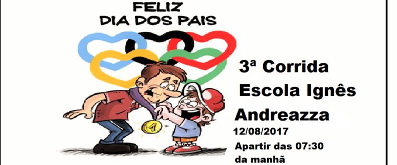3ª corrida dia dos Pais Escola Ignês Andreazza