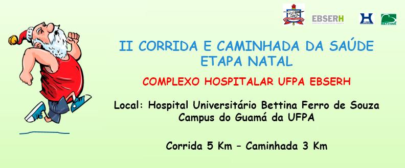 II CORRIDA E CAMINHADA DA SAÚDE (CAMPUS UFPA)