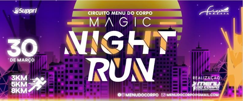 MAGIC NIGHT RUN