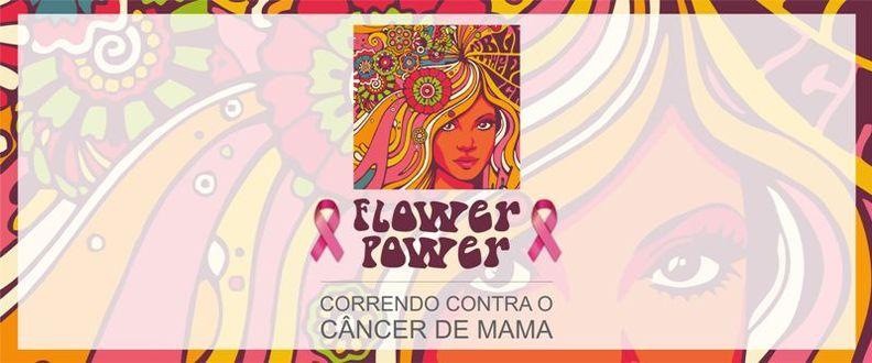 FLOWER POWER - CORRENDO CONTRA O CÂNCER DE MAMA