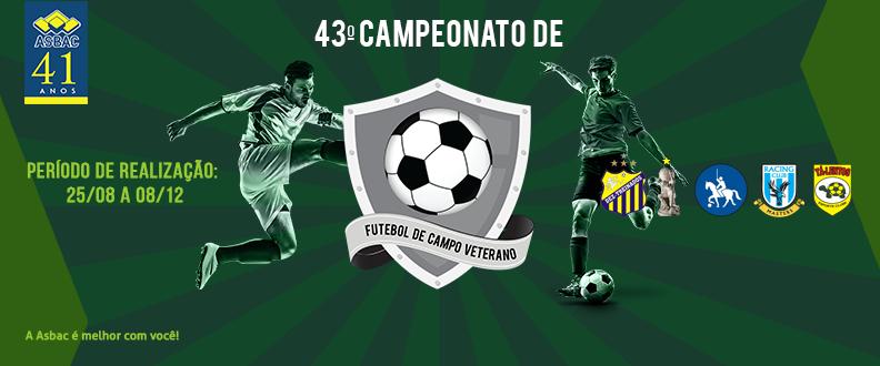 43º CAMPEONATO DE FUTEBOL DE CAMPO VETERANO ASBAC