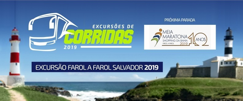 EXCURSÃO FAROL A FAROL SALVADOR 2019 - ETAPA 1