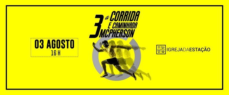 3ª Corrida e Caminhada McPherson