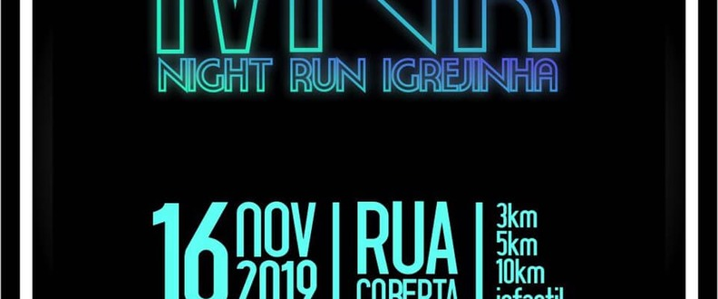 IV NIGHT RUN IGREJINHA