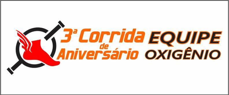 3ª CORRIDA ANIVERSÁRIO EQUIPE OXIGÊNIO