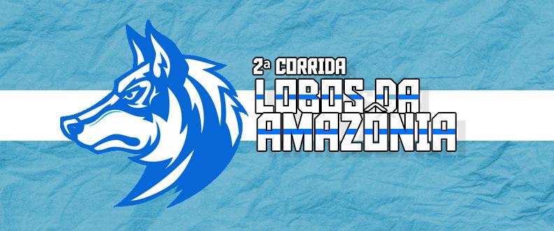 2ª CORRIDA LOBOS DA AMAZÔNIA