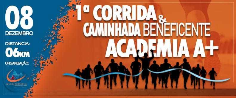 1ª CORRIDA & CAMINHADA BENEFICENTE – ACADEMIA A+