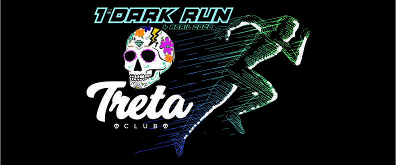 1ª DARK RUN - CORRIDA NOTURNA DO TRETA CLUB