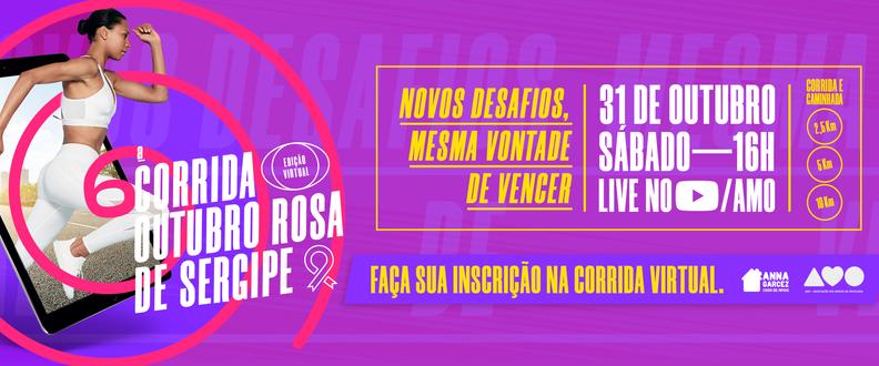 6ª Corrida Outubro Rosa de Sergipe 2020 - VIRTUAL