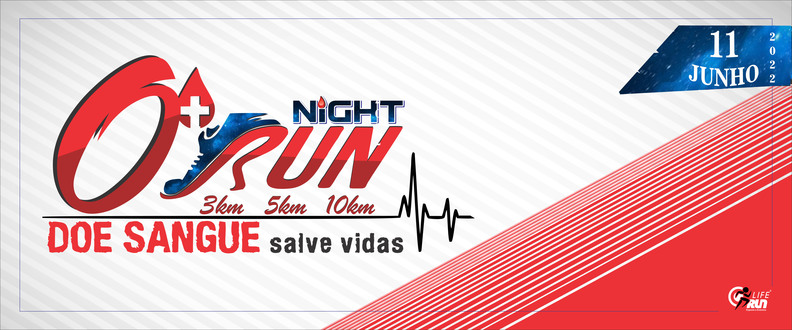 O+ Night Run -DOE SANGUE, SALVE VIDAS