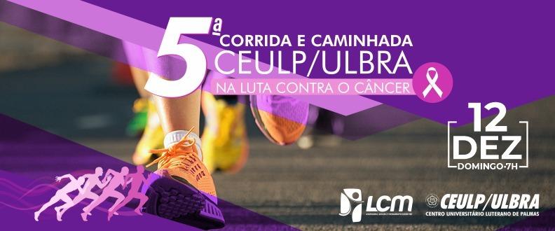 5ª Corrida CEULP/ULBRA CONTRA O CÂNCER