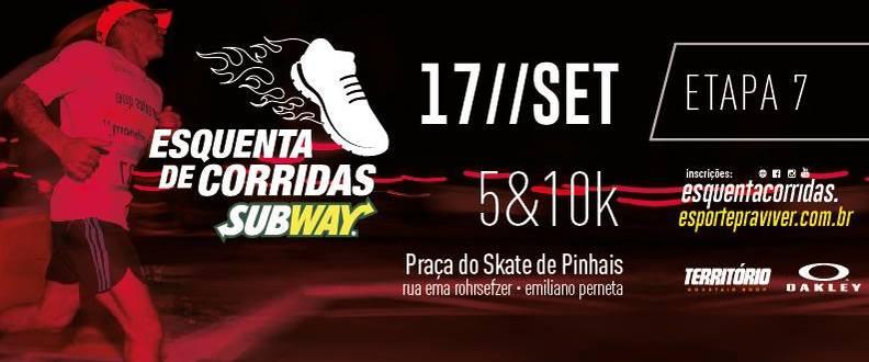 ESQUENTA CORRIDAS SUBWAY® 7ª ETAPA PRAÇA PINHAIS