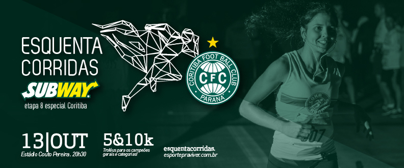Esquenta Corridas SUBWAY® - 8ª Etapa/Coritiba F.C.
