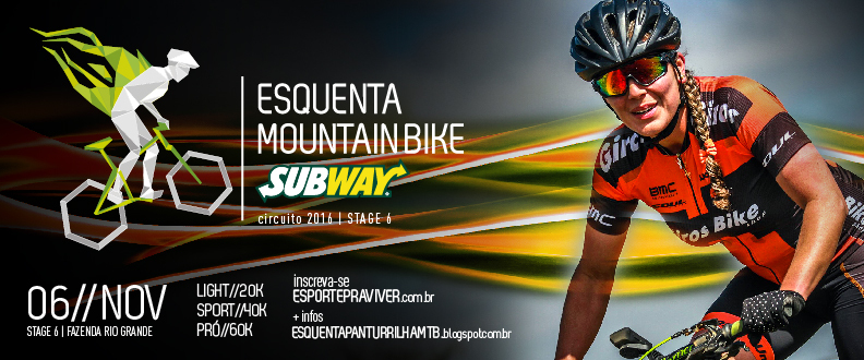 Esquenta Mountain Bike SUBWAY® - 6º ETAPA
