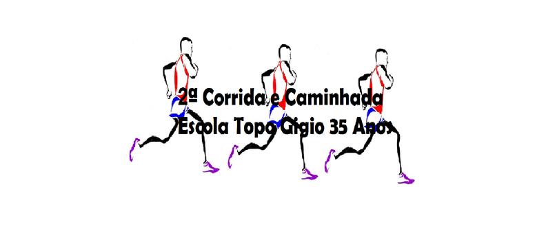 2ª Corrida e Caminhada Escola Topo Gigio 35 anos