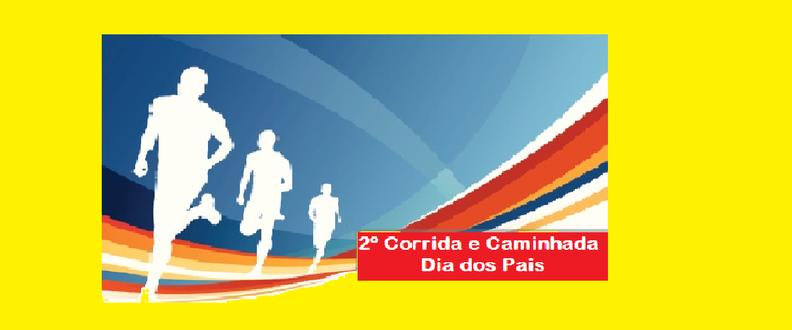 Corrida e Caminhada em comemoração ao dia dos Pais