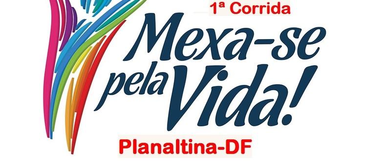 1ª CORRIDA MEXA-SE PELA VIDA PLANALTINA-DF