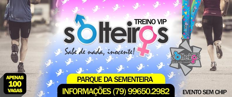 TREINO VIP SOLTEIROS